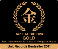 GOLD Jazz Audio Disc Award, Unit Records Bestseller 2011